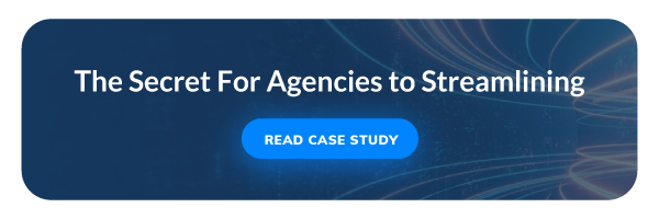 The Secret For Agencies to Streamlining